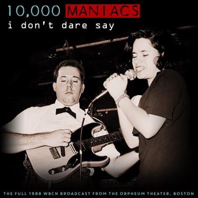 I Don't Dare Say (Live 1988) - 10000 Maniacs