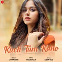 Kuch Tum Kaho - Single