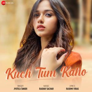 Jyotica Tangri & Raghav Sachar - Kuch Tum Kaho