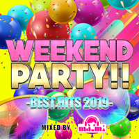 Weekend Party!! -BEST HITS 2019- mixed by DJ ma-mi