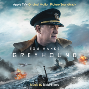Blake Neely - Greyhound ( Apple TV+ Original Motion Picture Soundtrack)