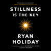 Ryan Holiday - Stillness Is the Key (Unabridged)  artwork