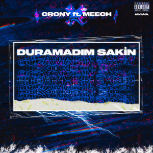 Crony - Duramadım Sakin feat. Meech