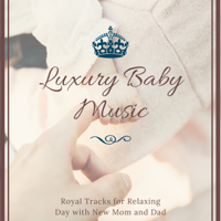 Royalty Free Music Club - Luxury Baby Music - Royal Tracks for Relaxing Day with New Mom and Dad artwork