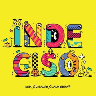 Reik, J Balvin & Lalo Ebratt - Indeciso - Single