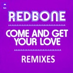Come and Get Your Love (Remixes) - EP