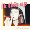 NOËP - fk this up (feat. CHINCHILLA) artwork