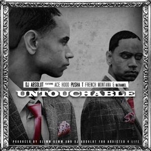 Ace Hood, DJ Absolut, Pusha T & French Montana - Untouchable