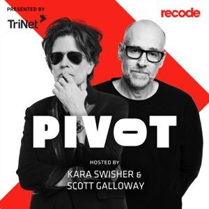 Pivot with Kara Swisher and Scott Galloway