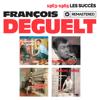 François Deguelt - 1963-1965 : Les succès (Remasterisé en 2019) artwork