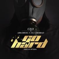 CEO - Go Hard (feat. Abramsoul & Tia & Mohbad) - Single