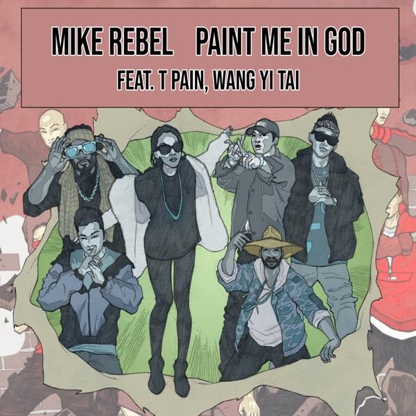 Paint Me in God (feat. T-PAIN & Wang Yi Tai) - Single