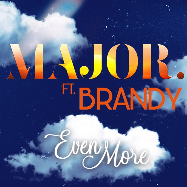 Even More (feat. Brandy) - Single