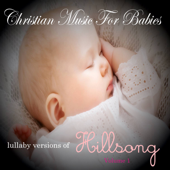 Lullaby Versions Of Hillsong, Vol. 1