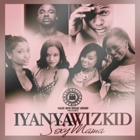 Iyanya - Sexy Mama (feat. Wizkid) - Single