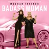 """Badass Woman (From The Motion Picture """"The Hustle"""") - Single"""