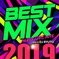 BEST MIX 2019 - PARTY TIME HITS - mixed by DJ RYUTO