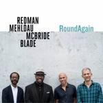 Joshua Redman, Brad Mehldau, Christian McBride & Brian Blade - Right Back Round Again