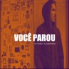 Você Parou by KT Gomez iTunes Track 1