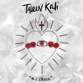 Taleen Kali - #1 Crush