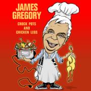 Crock Pots & Chicken Legs - James Gregory - James Gregory