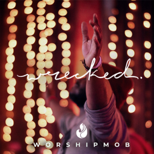 WorshipMob - Wrecked