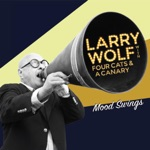 Larry Wolf - Make Me a Pallet on Your Floor (feat. Four Cats & a Canary)