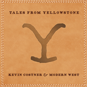 Kevin Costner & Modern West - Tales from Yellowstone