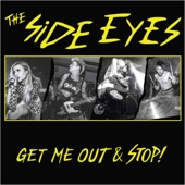 The Side Eyes - Get Me Out