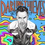 Darling Thieves - Get It
