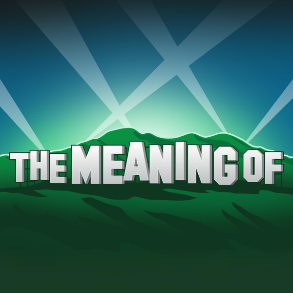 """The Meaning Of"" Podcast"