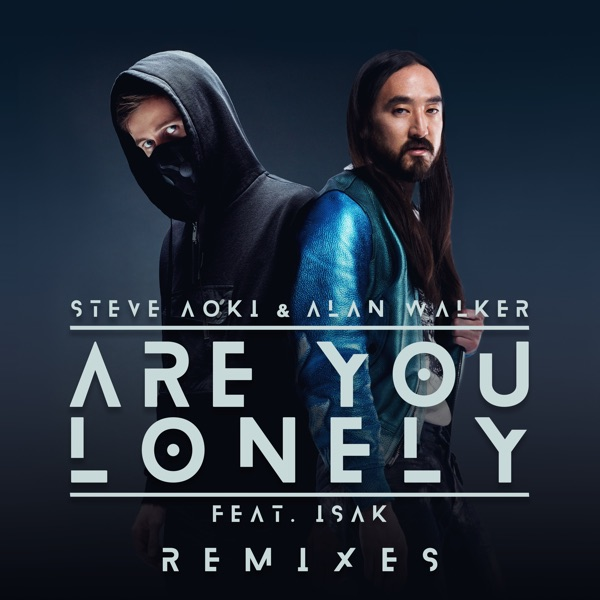 Are You Lonely (feat. ISÁK) [Remixes] - Single