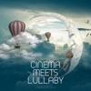 cinema-meets-lullaby