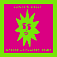 エレクトリック・ゲスト - Dollar (Lemaitre Remix) artwork