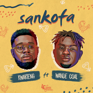 Kwarteng - Sankofa feat. Wande Coal