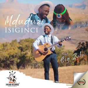 Mduduzi - Isiginci feat. Big Zulu