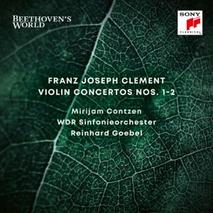 Reinhard Goebel, Mirijam Contzen & WDR Sinfonie-Orchester - Beethoven's World - Clement: Violin Concertos Nos. 1 & 2