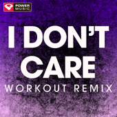 I Don't Care (Extended Workout Remix) - Power Music Workout