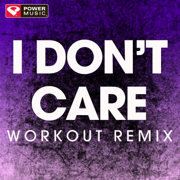 I Don't Care (Extended Workout Remix) - Power Music Workout - Power Music Workout