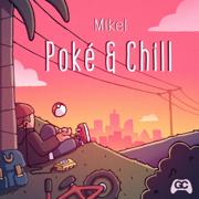Poké & Chill - GameChops & Mikel - GameChops & Mikel
