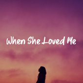 When She Loved Me - Katelyn Pid