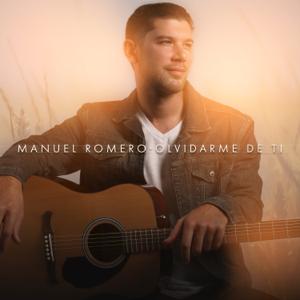 Manuel Romero - Olvidarme De Ti