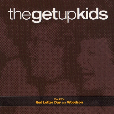The EP's: Red Letter Day & Woodson - The Get Up Kids