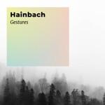 Hainbach - Gestures 6