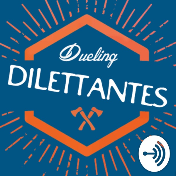 Dueling Dilettantes