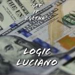 Logic Luciano - Get It 2getha
