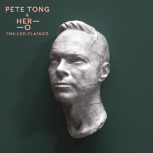 Pete Tong & HERO - Chilled Classics