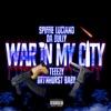 War in My City (feat. DA Bully, Teeezy & BrynHurstBaby) - Single, Spiffie Luciano
