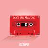 STRIPD - Don't Talk About Us bild