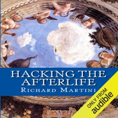 Hacking the Afterlife: Practical Advice from the Flipside (Unabridged)